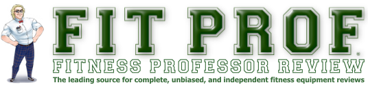 Fitness Professor Review : Your leading source for complete, unbiased, and independent fitness equipment reviews
